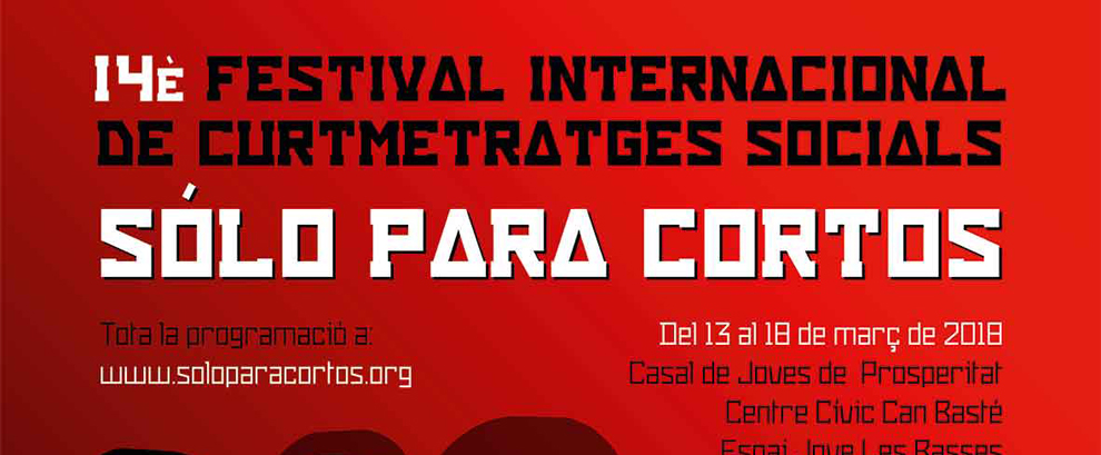 14th Festival SOLO PARA CORTOS - 13th to 18th of march